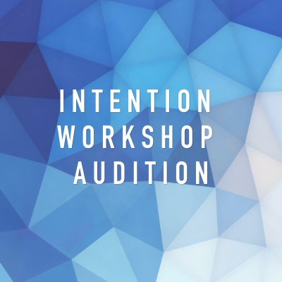 Intention Workshop Audition